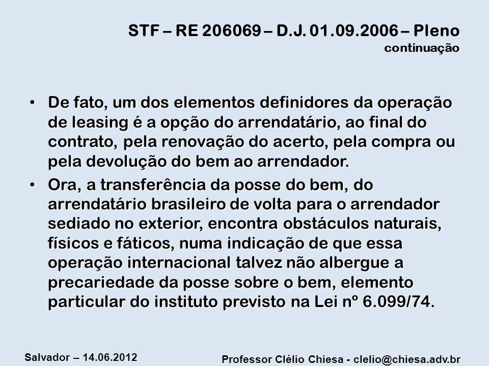 STF – RE 206069 – D.J. 01.09.2006 – Pleno continuação