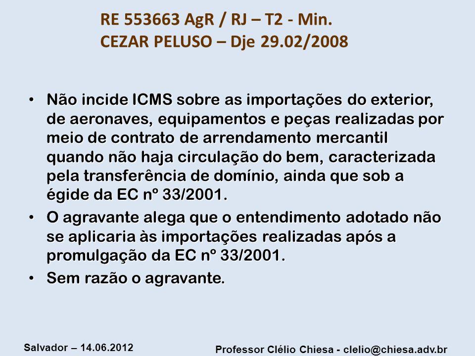 RE 553663 AgR / RJ – T2 - Min. CEZAR PELUSO – Dje 29.02/2008