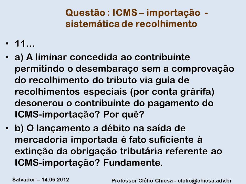 Questão : ICMS – importação - sistemática de recolhimento