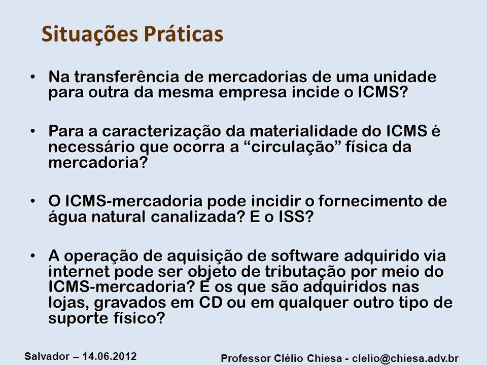 Situações Práticas Na transferência de mercadorias de uma unidade para outra da mesma empresa incide o ICMS