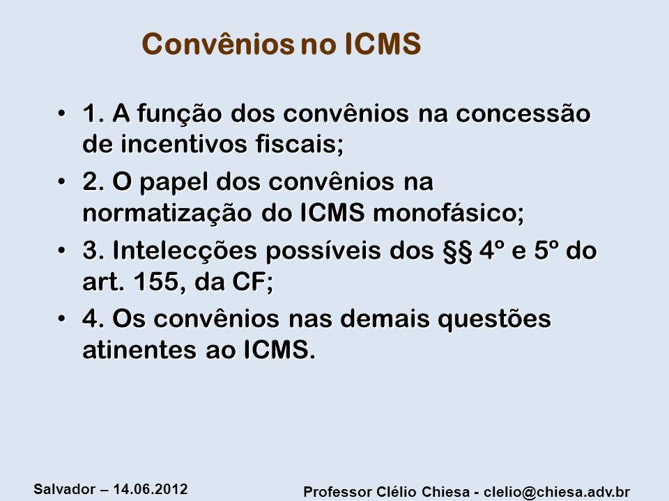 Convênios no ICMS 1. A função dos convênios na concessão de incentivos fiscais; 2. O papel dos convênios na normatização do ICMS monofásico;