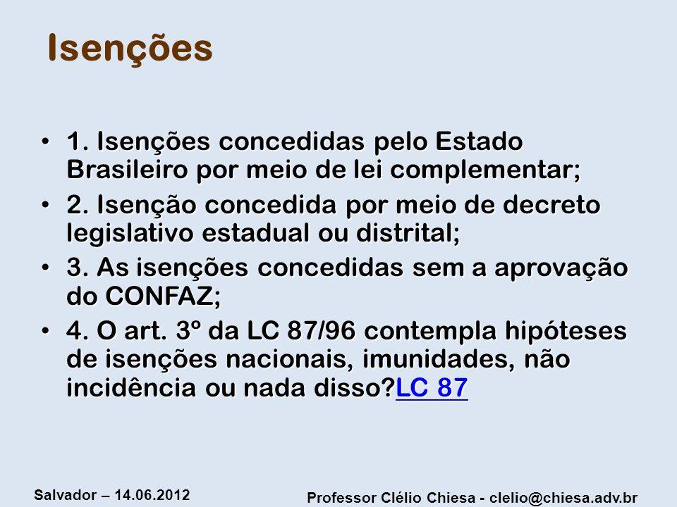 Isenções 1. Isenções concedidas pelo Estado Brasileiro por meio de lei complementar;
