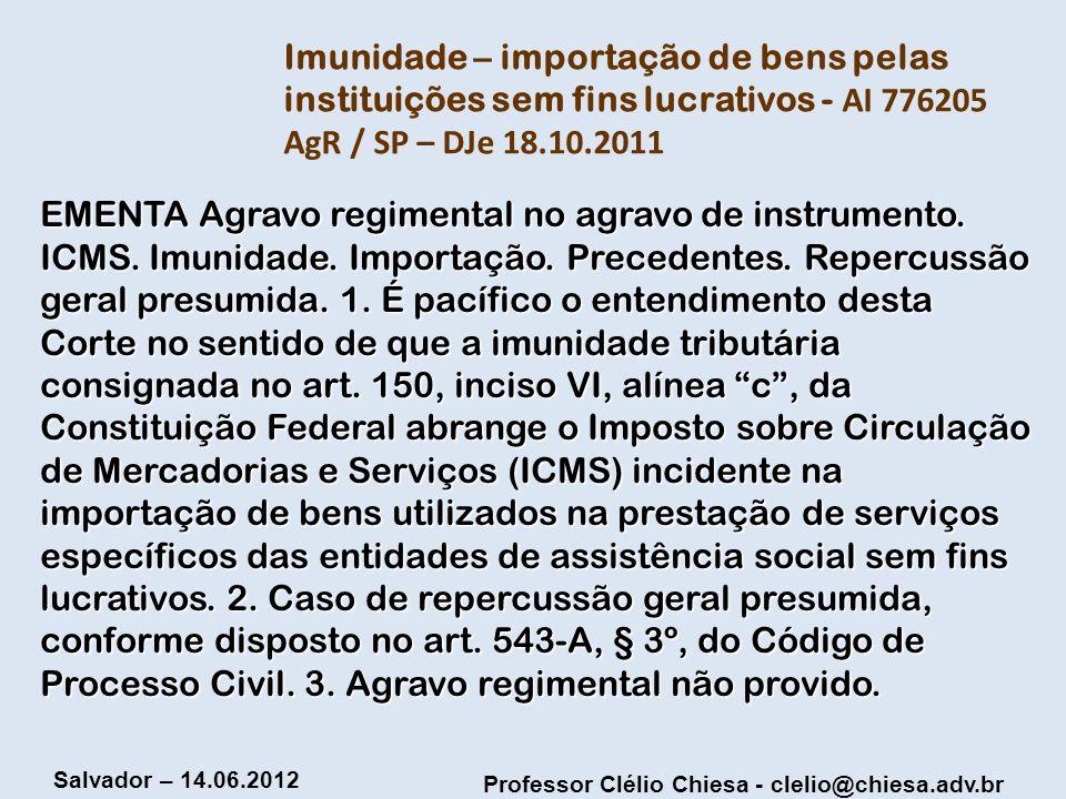 Imunidade – importação de bens pelas instituições sem fins lucrativos - AI 776205 AgR / SP – DJe 18.10.2011