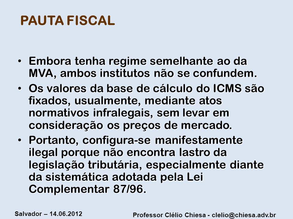 PAUTA FISCAL Embora tenha regime semelhante ao da MVA, ambos institutos não se confundem.