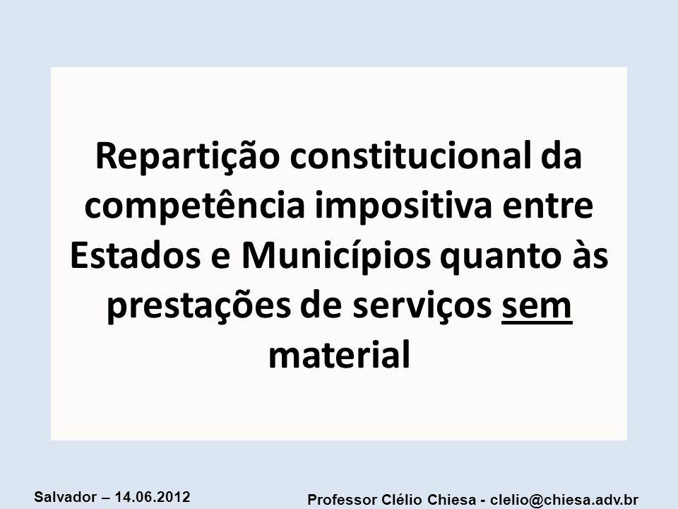 Repartição constitucional da competência impositiva entre Estados e Municípios quanto às prestações de serviços sem material