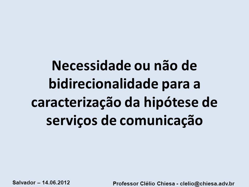 Necessidade ou não de bidirecionalidade para a caracterização da hipótese de serviços de comunicação