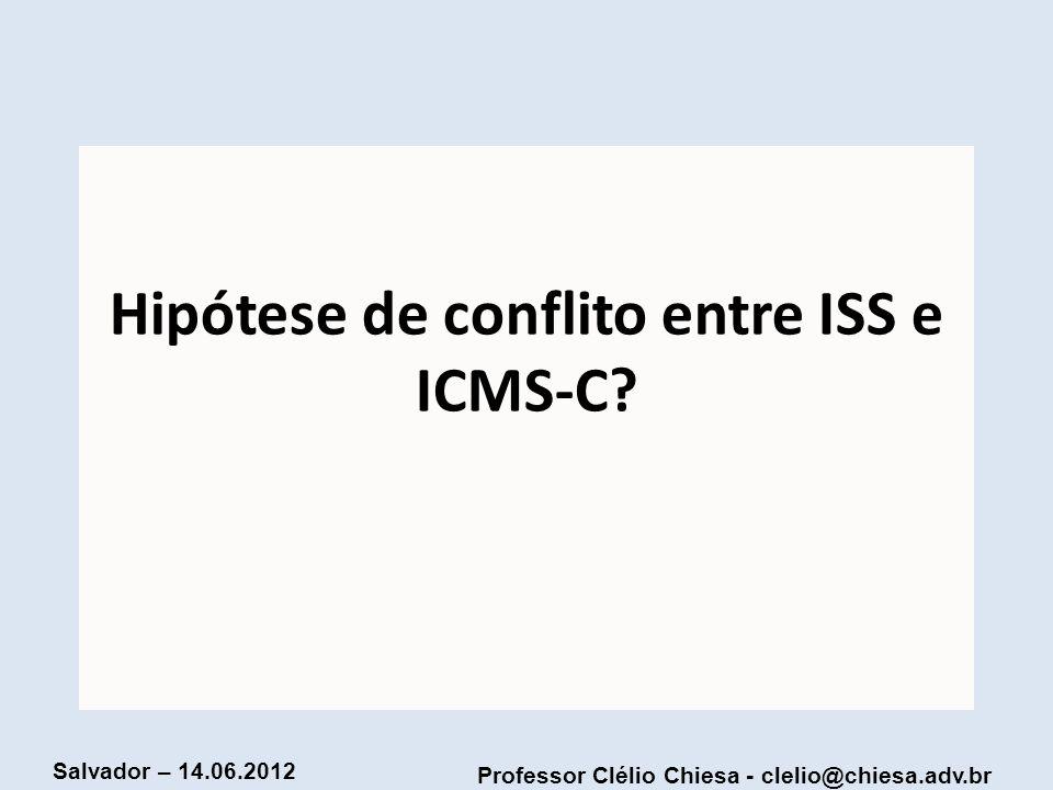 Hipótese de conflito entre ISS e ICMS-C