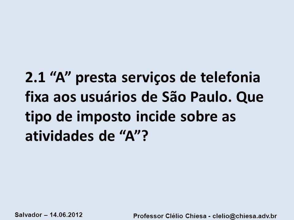 2. 1 A presta serviços de telefonia fixa aos usuários de São Paulo