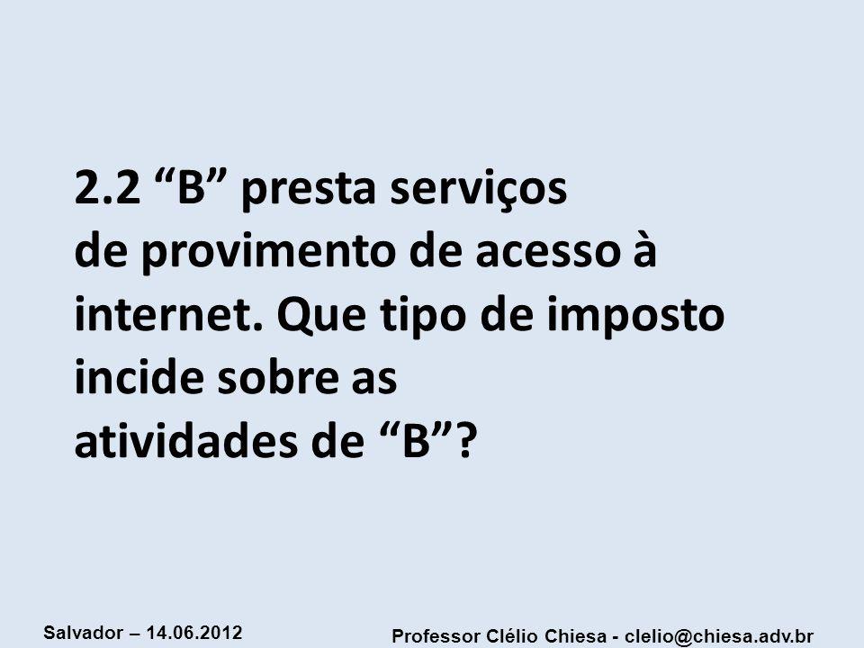 2. 2 B presta serviços de provimento de acesso à internet