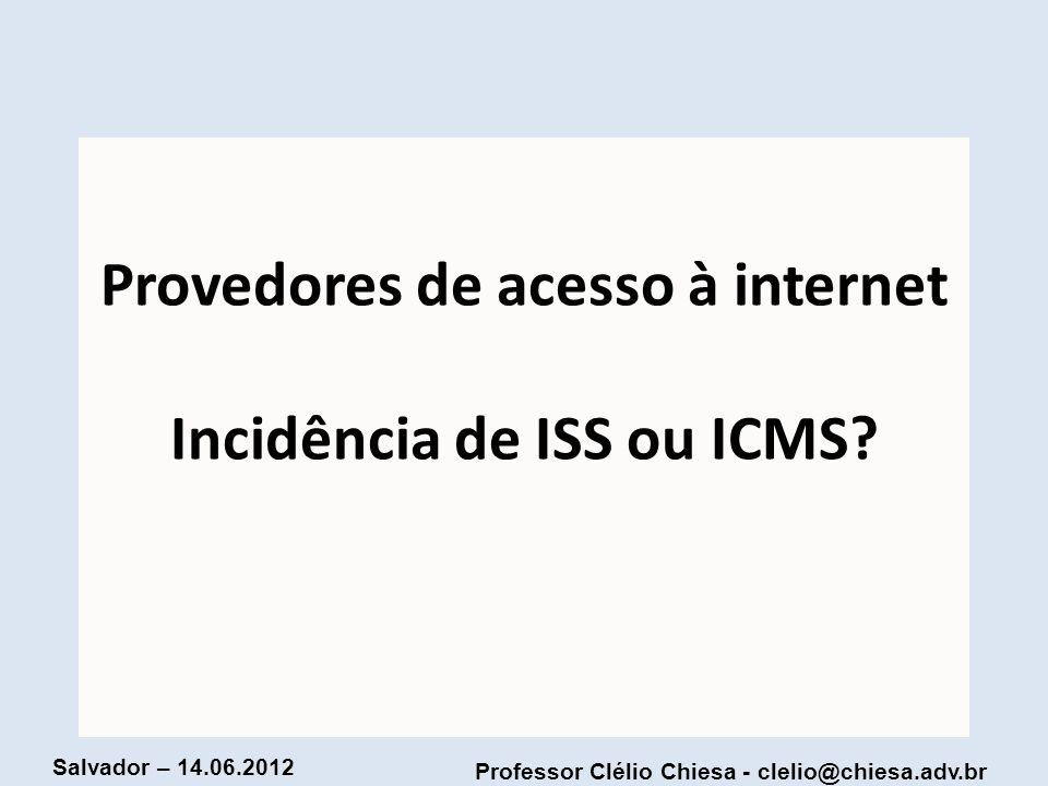 Provedores de acesso à internet Incidência de ISS ou ICMS