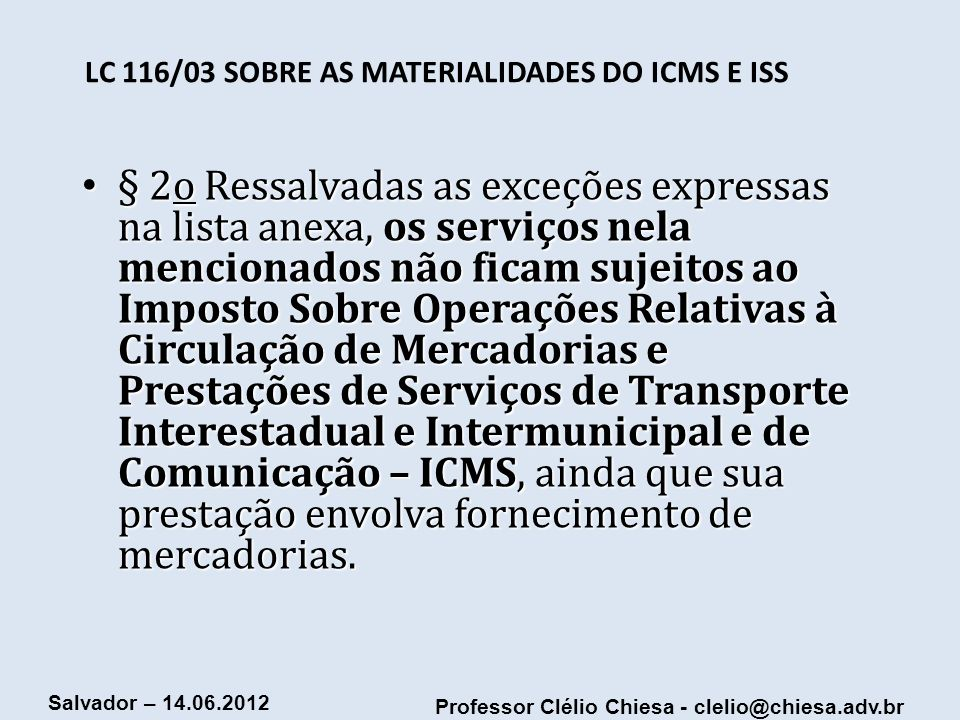 LC 116/03 SOBRE AS MATERIALIDADES DO ICMS E ISS