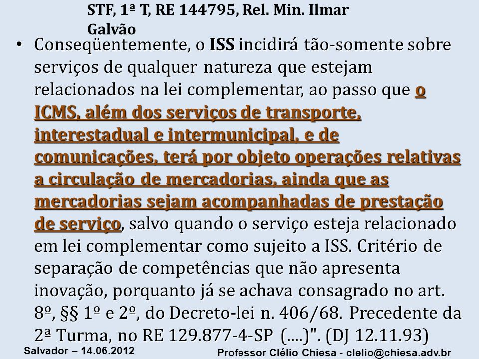 STF, 1ª T, RE 144795, Rel. Min. Ilmar Galvão