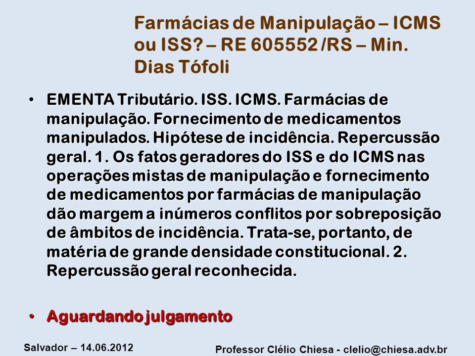 Farmácias de Manipulação – ICMS ou ISS. – RE 605552 /RS – Min