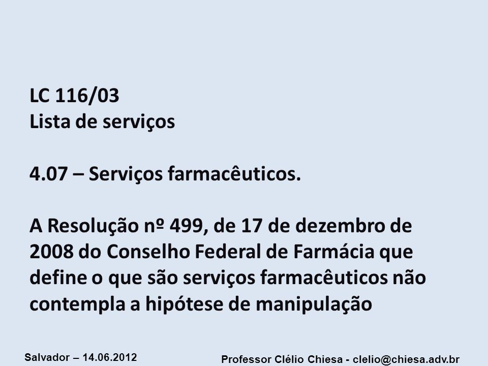 LC 116/03 Lista de serviços 4. 07 – Serviços farmacêuticos