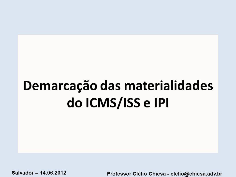 Demarcação das materialidades do ICMS/ISS e IPI