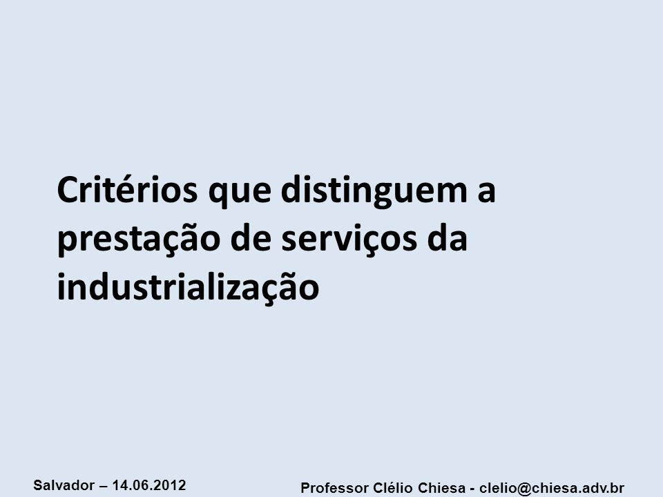 Critérios que distinguem a prestação de serviços da industrialização