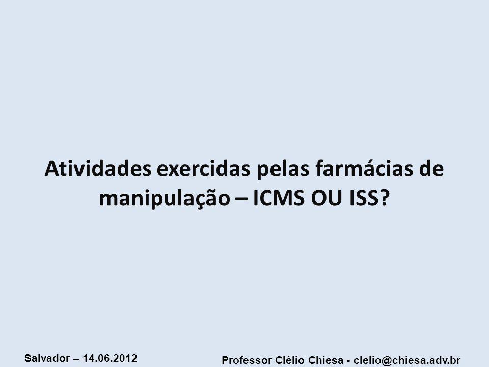 Atividades exercidas pelas farmácias de manipulação – ICMS OU ISS