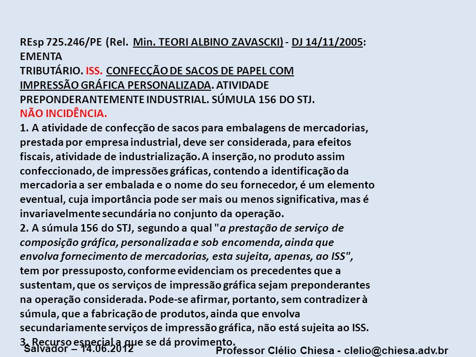 REsp 725.246/PE (Rel. Min. TEORI ALBINO ZAVASCKI) - DJ 14/11/2005: EMENTA TRIBUTÁRIO.