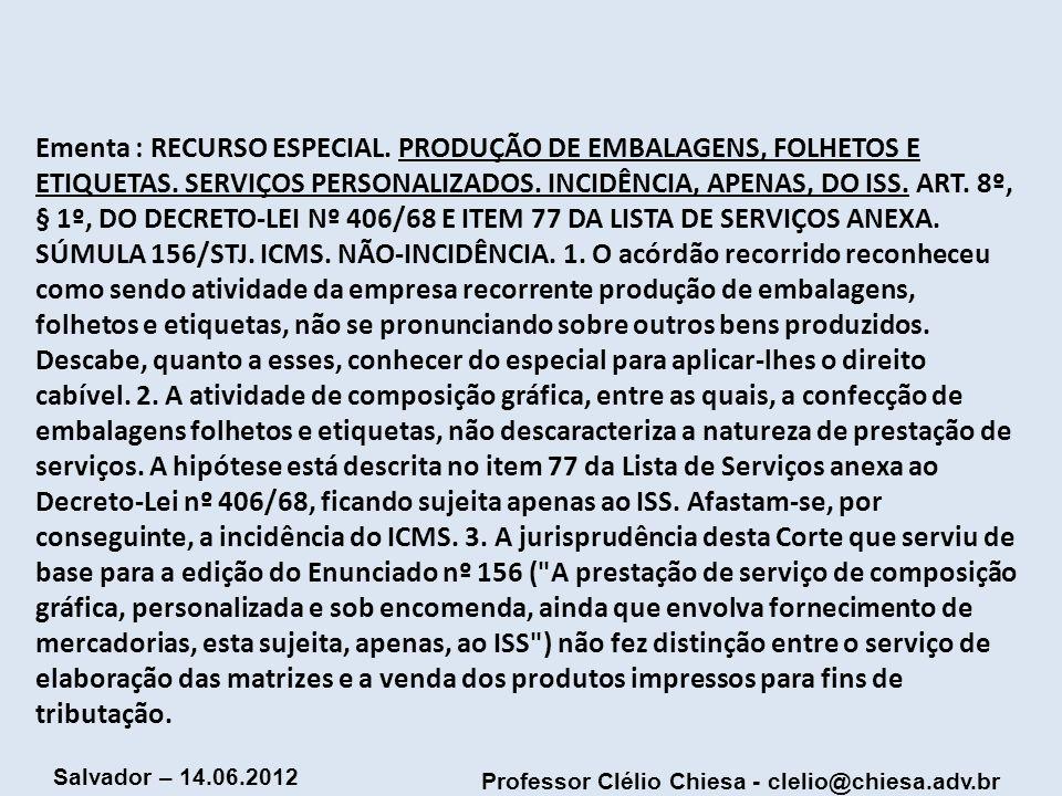Ementa : RECURSO ESPECIAL. PRODUÇÃO DE EMBALAGENS, FOLHETOS E ETIQUETAS.