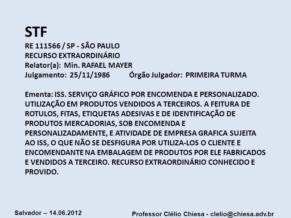 STF RE 111566 / SP - SÃO PAULO RECURSO EXTRAORDINÁRIO Relator(a): Min