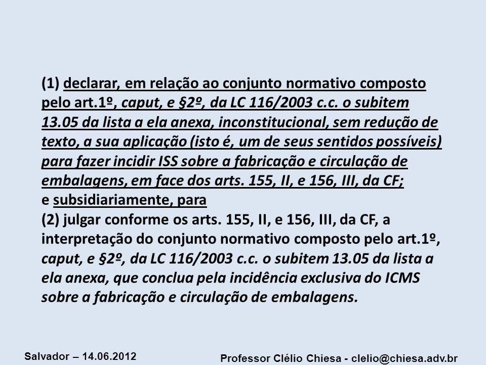(1) declarar, em relação ao conjunto normativo composto pelo art