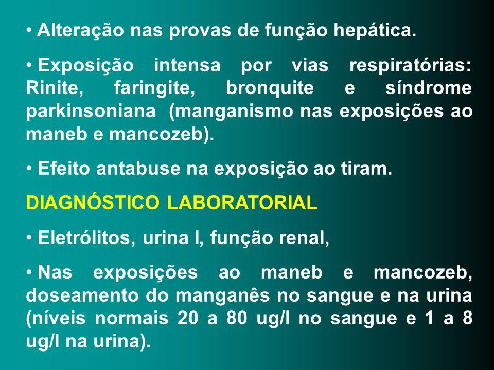 Alteração nas provas de função hepática.