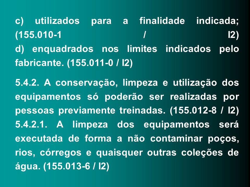 c) utilizados para a finalidade indicada; (155