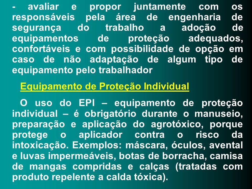 - avaliar e propor juntamente com os responsáveis pela área de engenharia de segurança do trabalho a adoção de equipamentos de proteção adequados, confortáveis e com possibilidade de opção em caso de não adaptação de algum tipo de equipamento pelo trabalhador