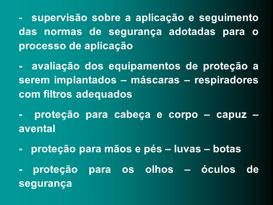 - supervisão sobre a aplicação e seguimento das normas de segurança adotadas para o processo de aplicação