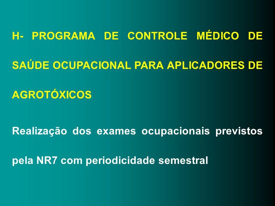 H- PROGRAMA DE CONTROLE MÉDICO DE SAÚDE OCUPACIONAL PARA APLICADORES DE AGROTÓXICOS