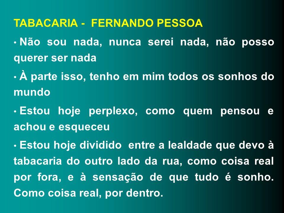 TABACARIA - FERNANDO PESSOA