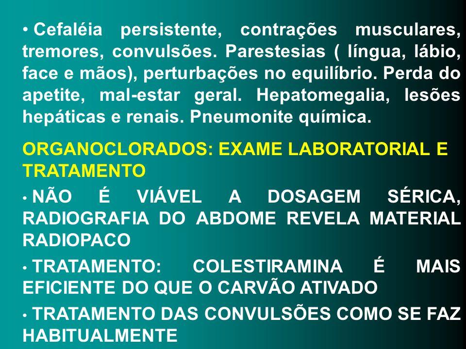 Cefaléia persistente, contrações musculares, tremores, convulsões