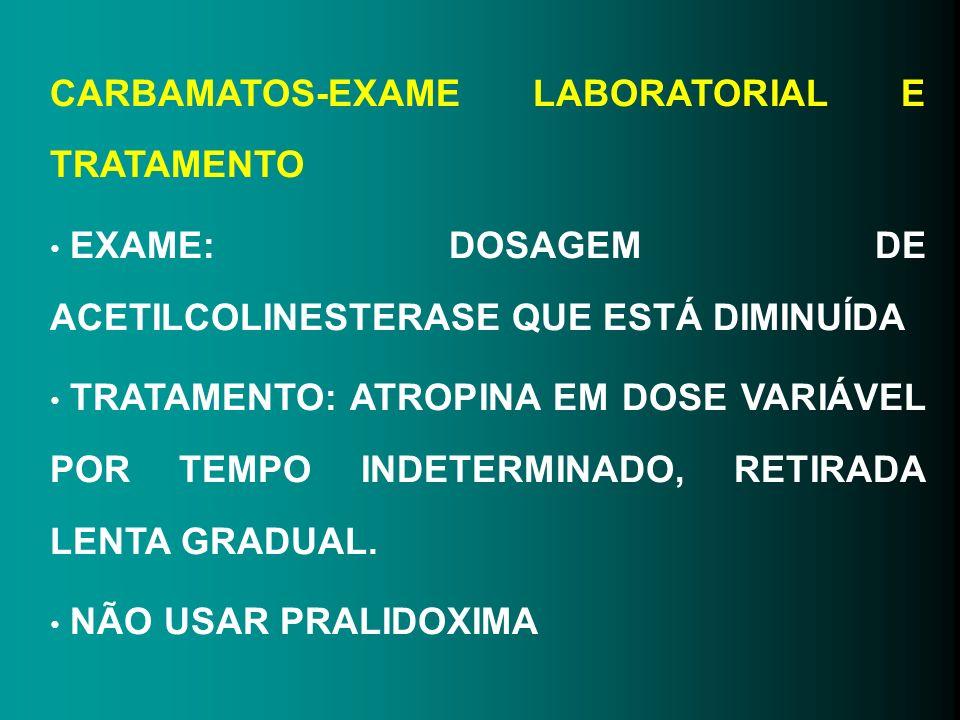CARBAMATOS-EXAME LABORATORIAL E TRATAMENTO