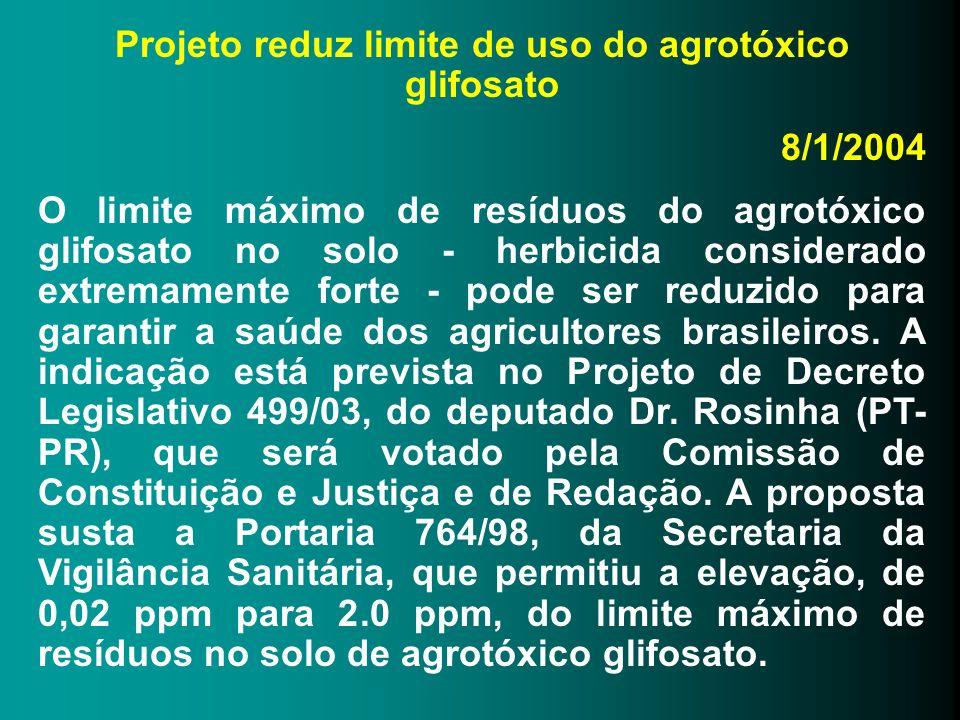 Projeto reduz limite de uso do agrotóxico glifosato