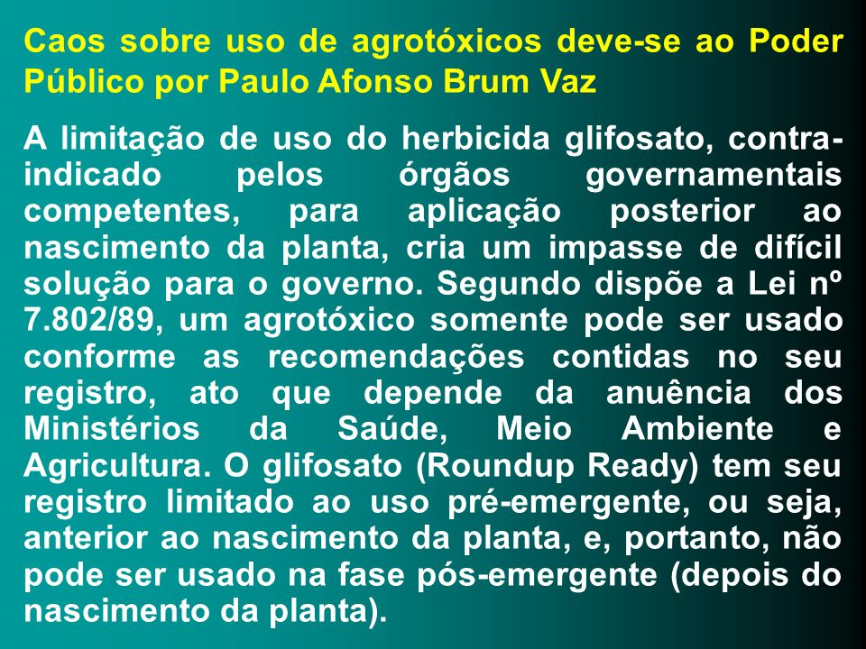Caos sobre uso de agrotóxicos deve-se ao Poder Público por Paulo Afonso Brum Vaz