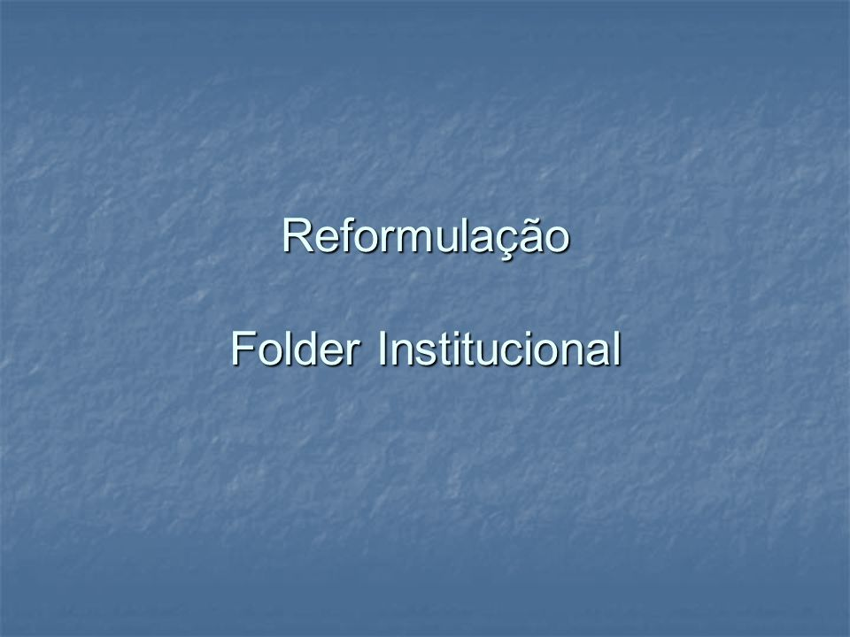 Reformulação Folder Institucional
