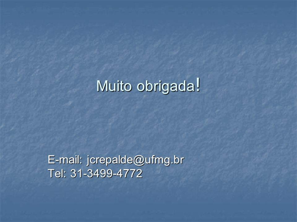 E-mail: jcrepalde@ufmg.br Tel: 31-3499-4772