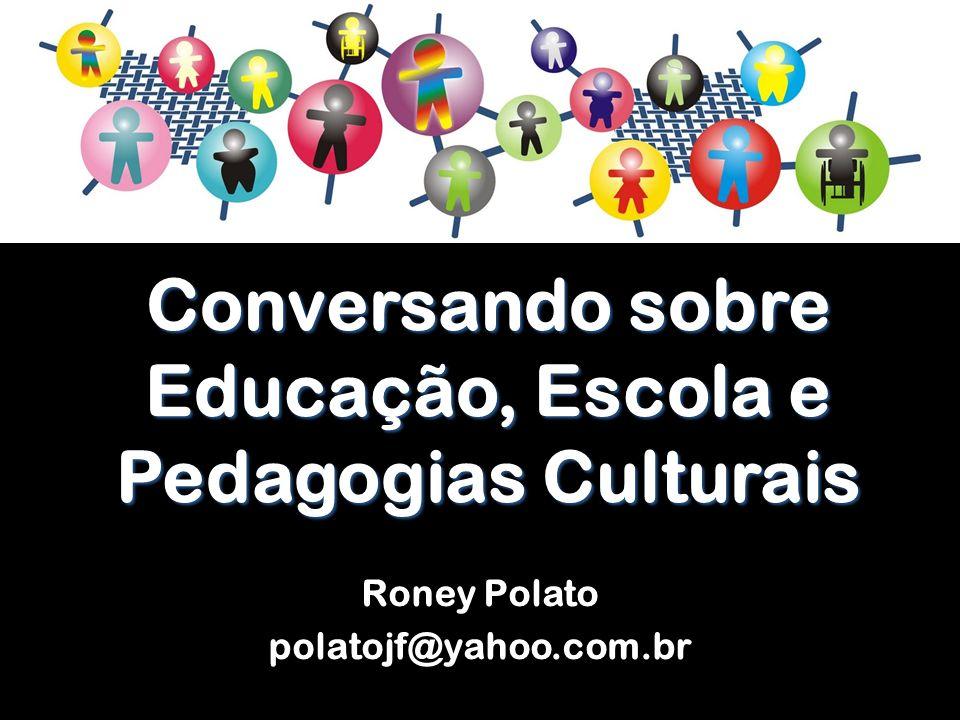 Conversando sobre Educação, Escola e Pedagogias Culturais