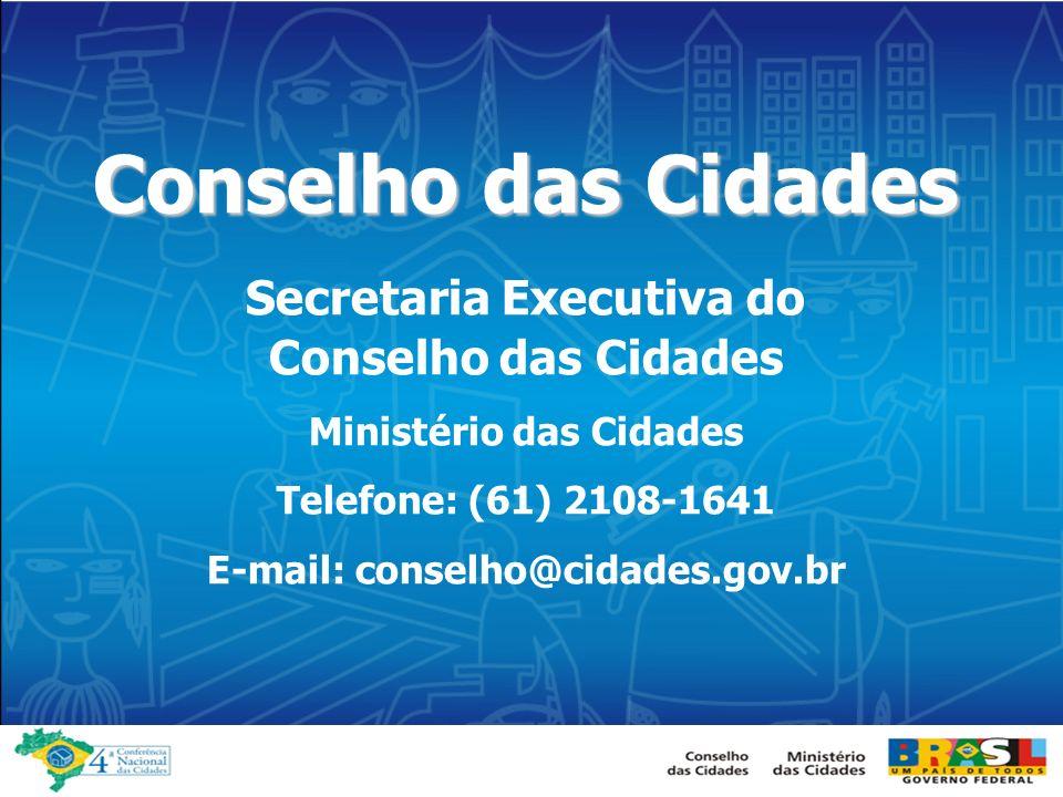 Conselho das Cidades Secretaria Executiva do Ministério das Cidades