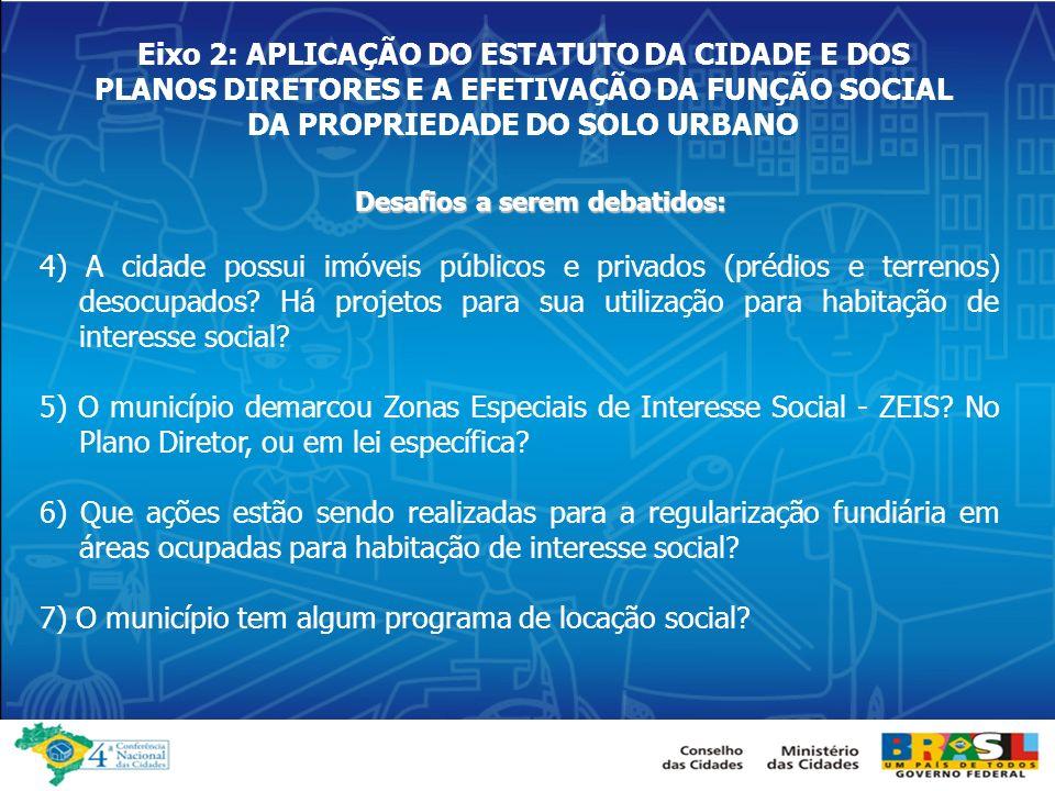 7) O município tem algum programa de locação social