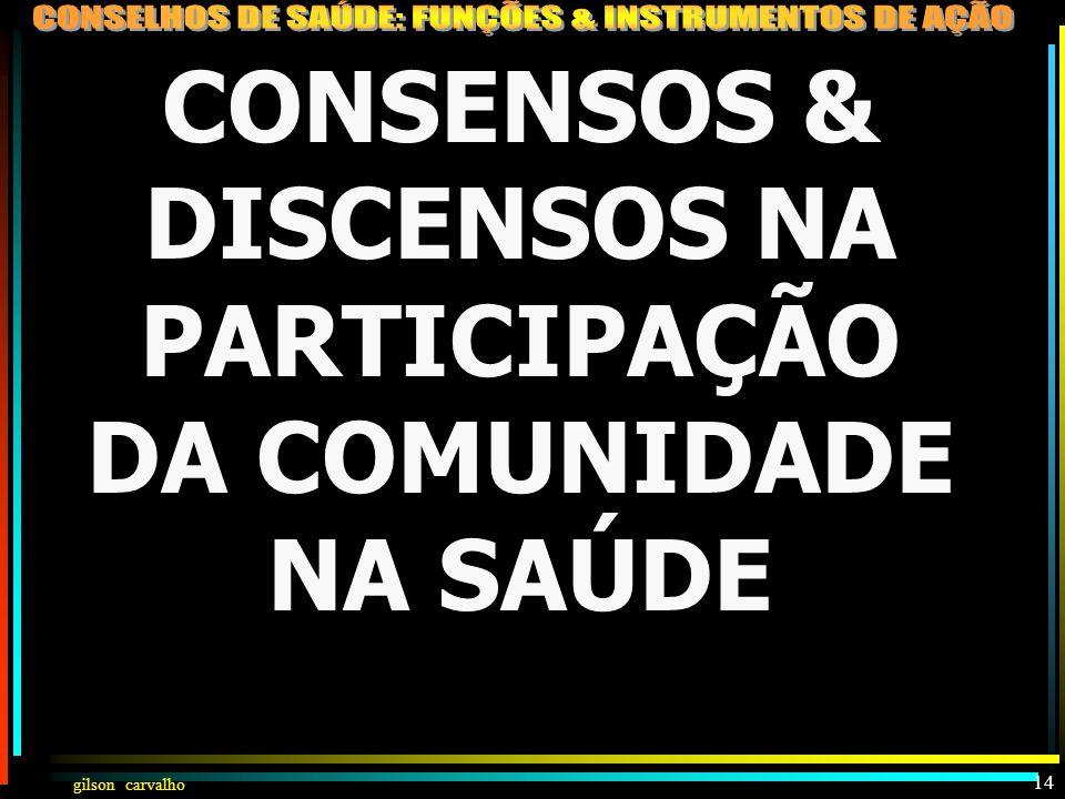 CONSENSOS & DISCENSOS NA PARTICIPAÇÃO DA COMUNIDADE NA SAÚDE
