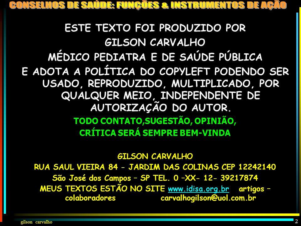 ESTE TEXTO FOI PRODUZIDO POR GILSON CARVALHO