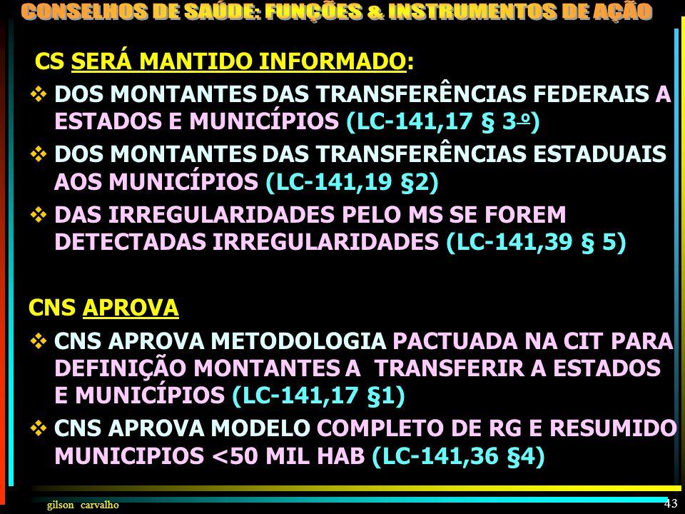 CS SERÁ MANTIDO INFORMADO: