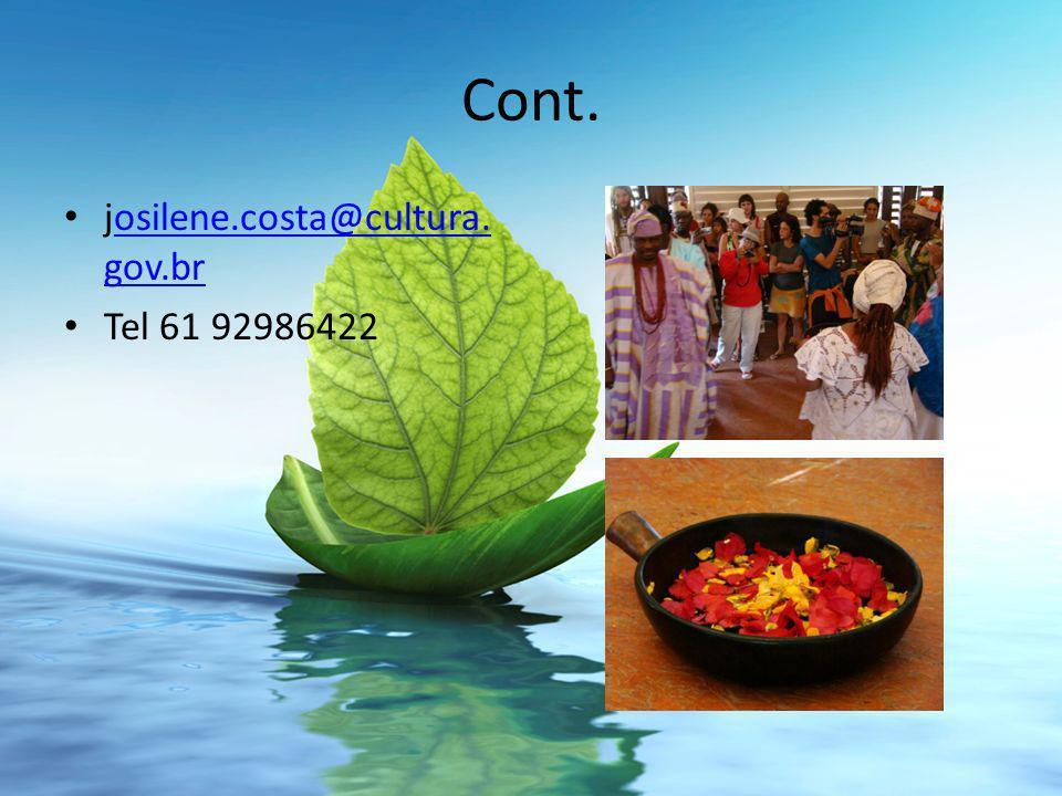 Cont. josilene.costa@cultura.gov.br Tel 61 92986422