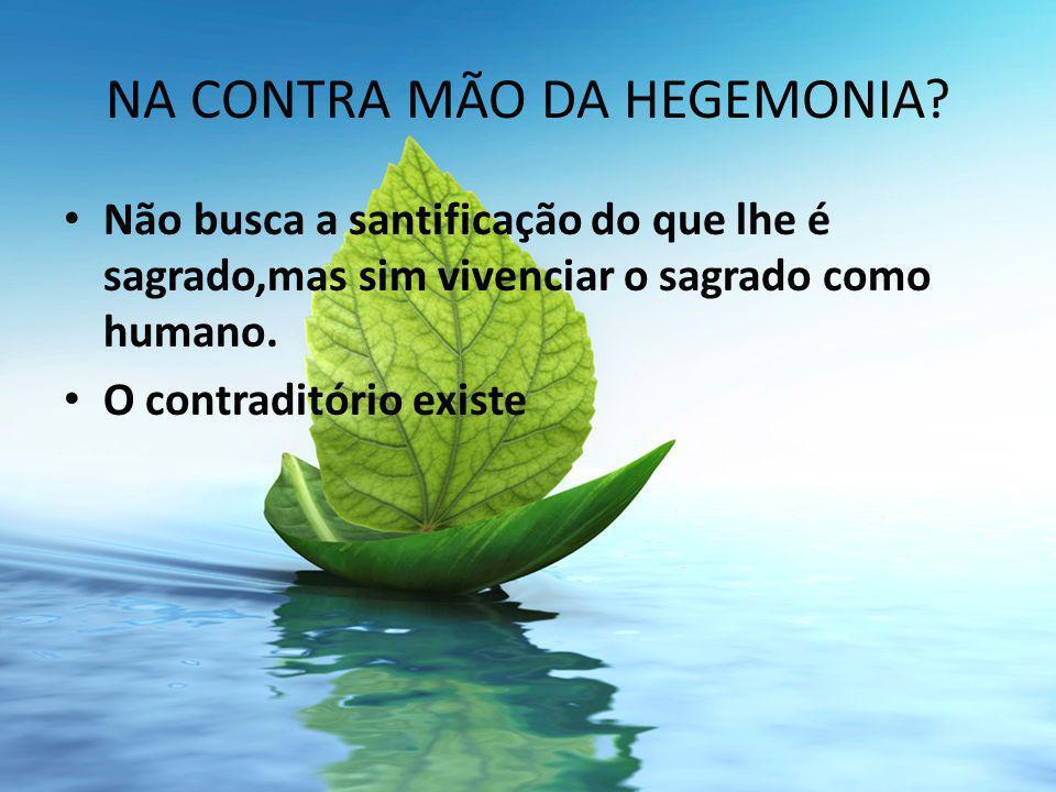 NA CONTRA MÃO DA HEGEMONIA