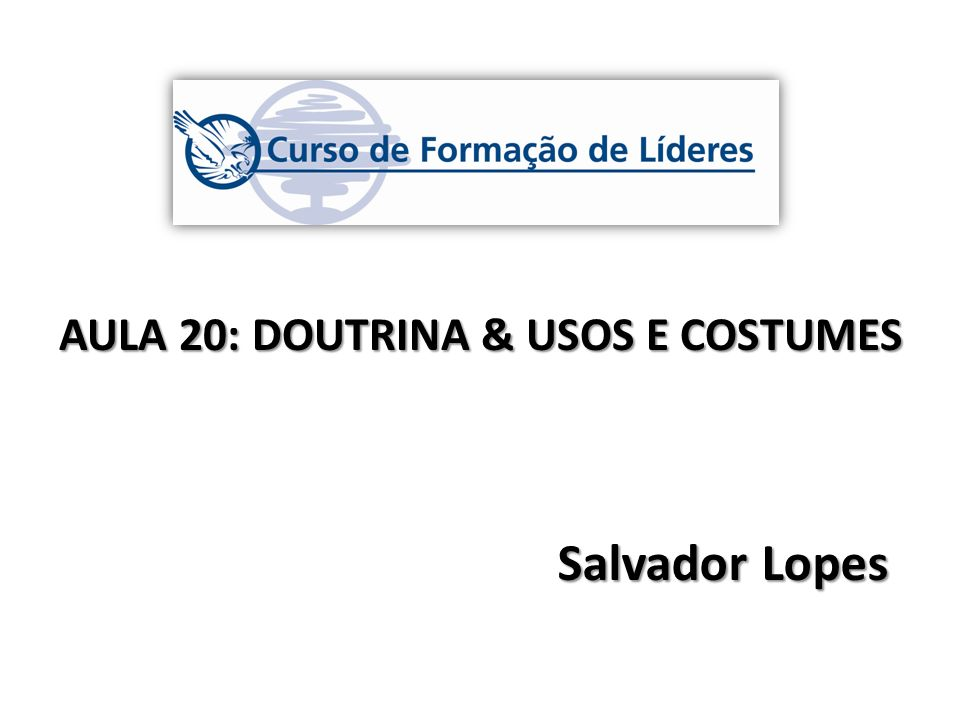 AULA 20: DOUTRINA & USOS E COSTUMES
