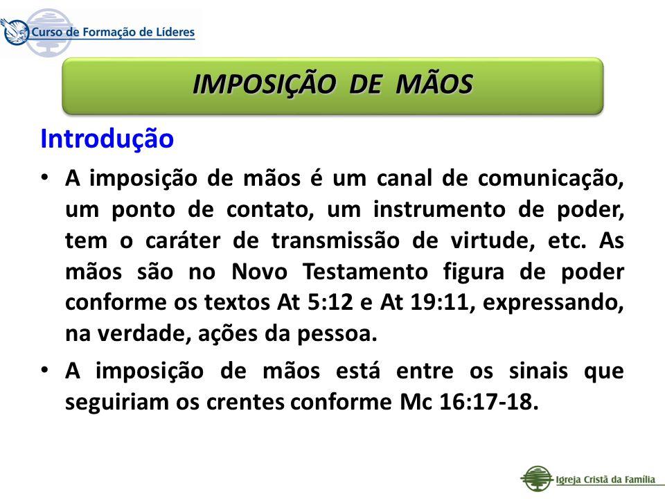 IMPOSIÇÃO DE MÃOS Introdução