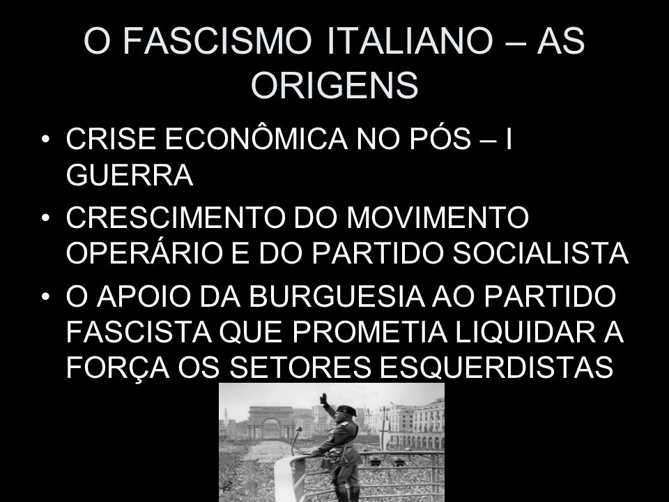O FASCISMO ITALIANO – AS ORIGENS