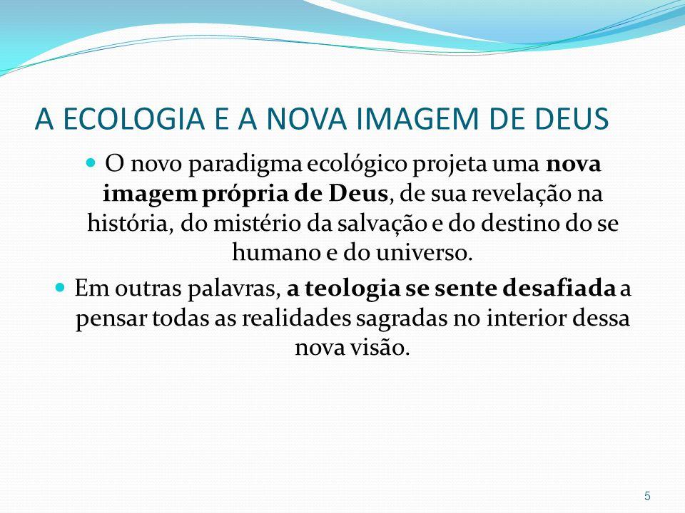 A ECOLOGIA E A NOVA IMAGEM DE DEUS