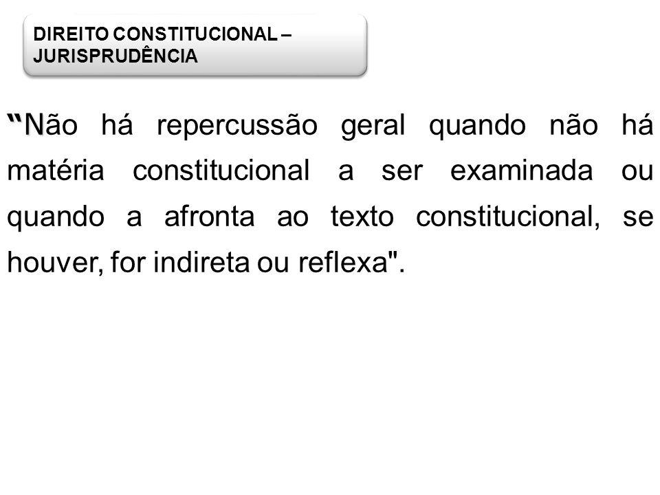 DIREITO CONSTITUCIONAL – JURISPRUDÊNCIA